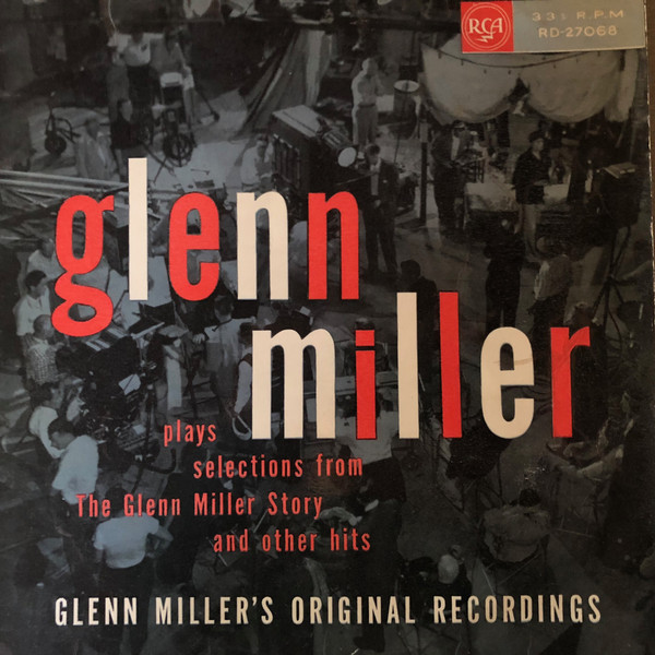 Plays Selections From The Glenn Miller Story And Other Hits
