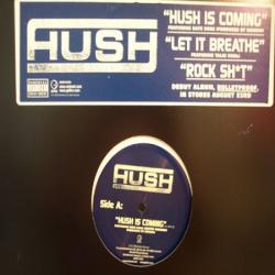 Hush Is Coming / Let It Breathe / Rock Shit