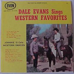 Dale Evans Sings Western Favorites / Johnnie O Calls Western Dances